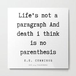 20  | E.E. Cummings Quotes | 200110 Metal Print