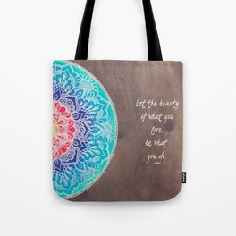 Let The Beauty of What You Love, Be What You Do - Rumi Tote Bag
