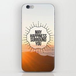 May Happiness Surround You iPhone Skin
