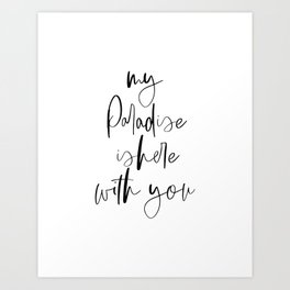 My Paradise Is Here With You, Quote Art, Love Quote, Calligraphy Poster, Love Art Art Print