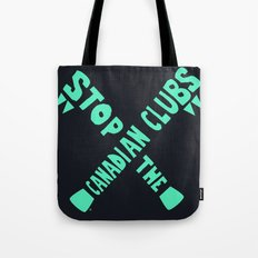 Stop the Canadian Clubs Tote Bag