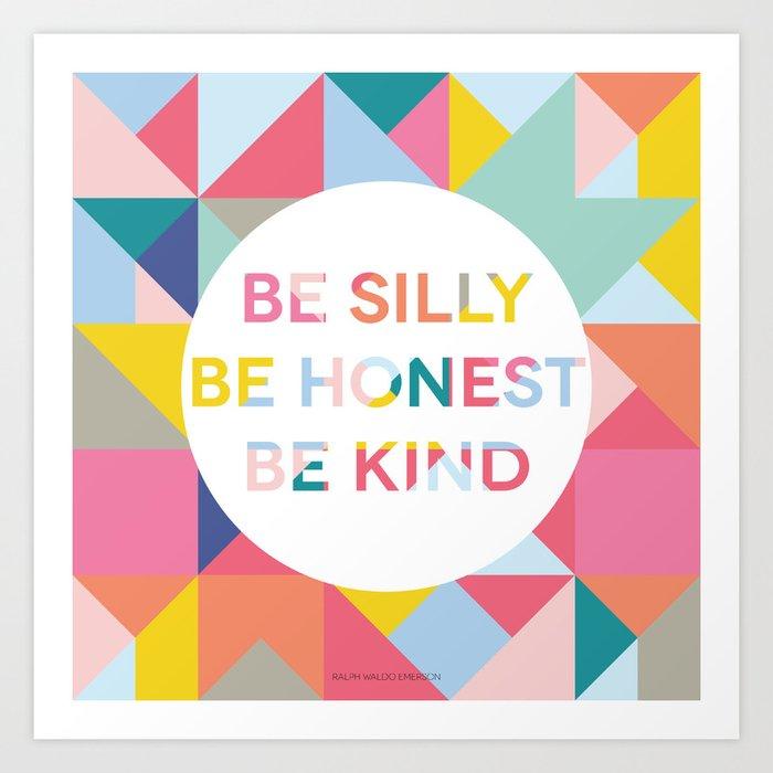 Be Silly Bright & Happy Kunstdrucke