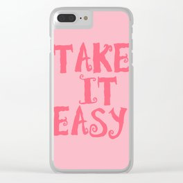 Take it easy Clear iPhone Case