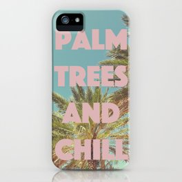 Palm Trees and Chill iPhone Case