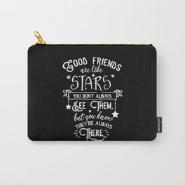 Good Friends Are Like Stars Carry-All Pouch