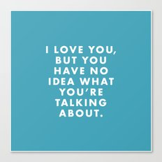 Moonrise Kingdom - I love you, but I have no idea what you're talking about. Canvas Print