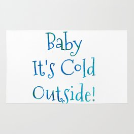 Baby It's Cold Outside Art Print Rug