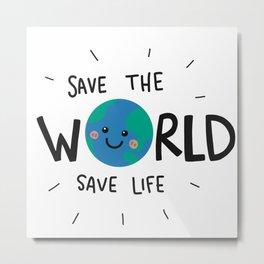 save the world Metal Print