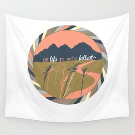 Live Life To The Fullest Wall Tapestry