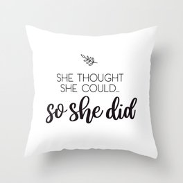 She Thought She Could Throw Pillow