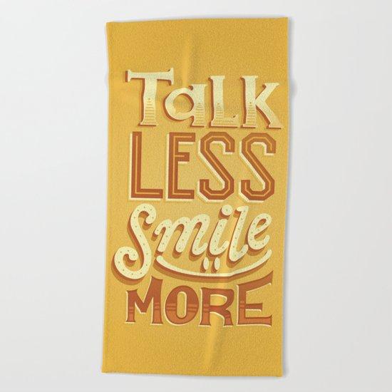 Talk Less Smile More Beach Towel