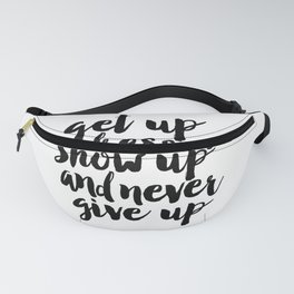 PRINTABLE Art, Get Up Dress Up Show Up And Never Give Up, Bedroom Decor,Girls Room Decor,Motivationa Fanny Pack