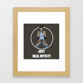 Just Deal With It Framed Art Print