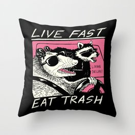 Live Fast! Eat Trash! Throw Pillow