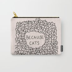 Because cats Carry-All Pouch