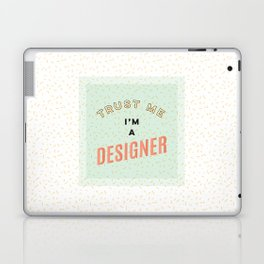 Trust Me I'm A Designer Laptop & iPad Skin