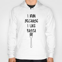 pasta Hoodies featuring I run because I like pasta by The Spunky Teaching Monkey- Teacher Stor
