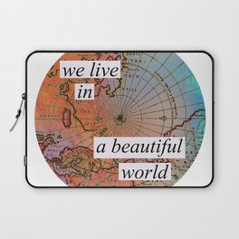 we live in a beautiful world Laptop Sleeve