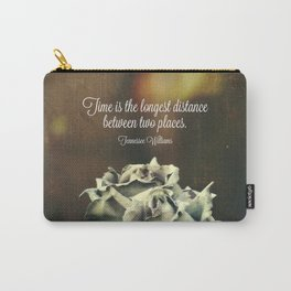 Time is the longest distance Carry-All Pouch