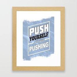 Push Yourself Framed Art Print