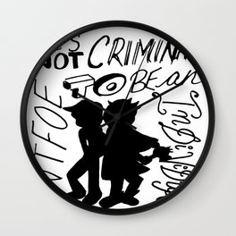 It's Not Criminal To Be An Individual Wall Clock