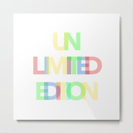 Unlimited Edition Metal Print