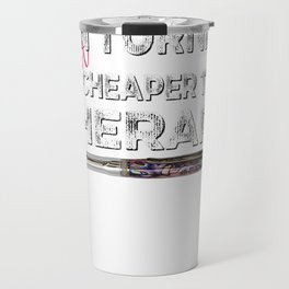Pen Turning is NOT Cheaper Than Therapy Penturner Tshirt Travel Mug