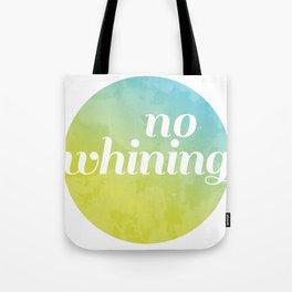 No Whining Tote Bag