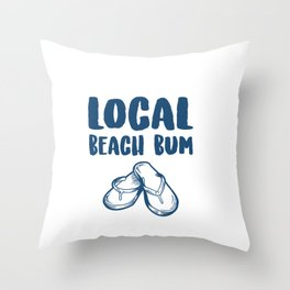 Flip Flops Local Beach Bum Beach Lover Throw Pillow