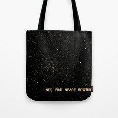 See You Space Cowboy Tote Bag