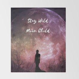 Stay Wild Moon Child - full moon photo woman goddess Throw Blanket