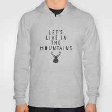 Let's Live In The Mountains  Hoody
