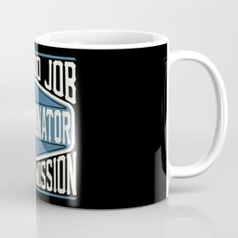 Exterminator  - It Is No Job, It Is A Mission Coffee Mug