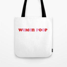 women poop Tote Bag