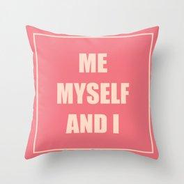 Me,Myself and I Throw Pillow