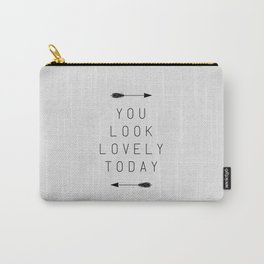 You Look Lovely Today Arrow Carry-All Pouch