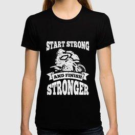 Dirt Bike Start Strong and Finish Stronger T-shirt