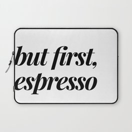 But first, espresso Laptop Sleeve
