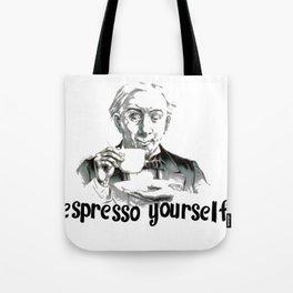 Espresso yourself! Tote Bag