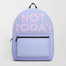 Not Today Backpack