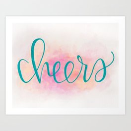 Cheers Hand Lettered Watercolor Art Art Print