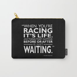 When Youre Racing Its LIfe Carry-All Pouch