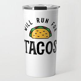 Will Run For Tacos v2 Travel Mug