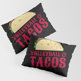 Volleyball and Tacos Gift Funny Taco Volleyball Team Gift Pillow Sham
