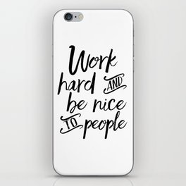 PRINTABLE Art, Work Hard And Be Nice To People,BE KIND Sign,Office Wall Art,Office Sign,Quote Prints iPhone Skin