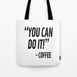 You Can Do It - Coffee Tote Bag