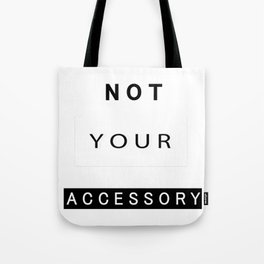 Not your accessory_black Tote Bag