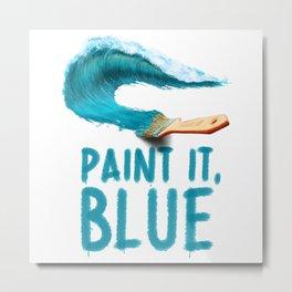 Paint It, Blue Metal Print