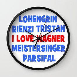 I love Wagner Wall Clock