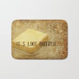 it's like butter - series 3 of 4 Bath Mat